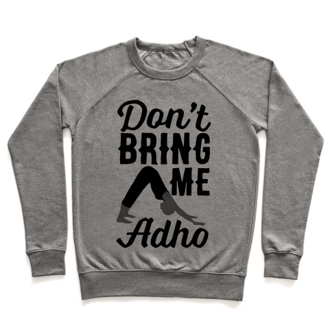 Don't Bring Me Adho Pullover