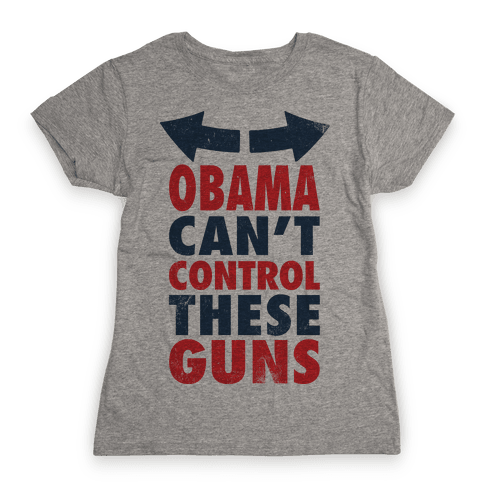 Obama Can't Control These Guns (Tank) Womens T-Shirt