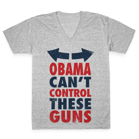 Obama Can't Control These Guns (Tank) V-Neck Tee Shirt