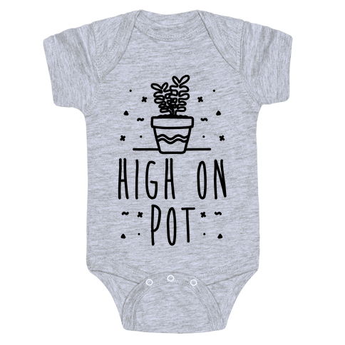 High On Potted Plants Baby Onesy