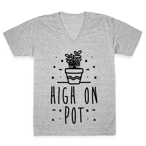 High On Potted Plants V-Neck Tee Shirt