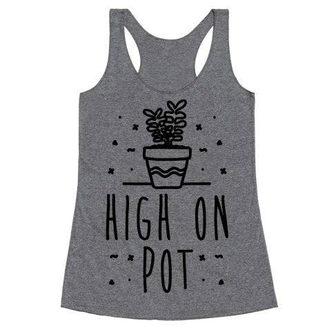 High On Potted Plants Racerback Tank Top