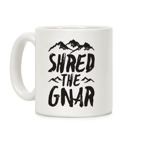 Shred the Gnar Coffee Mug