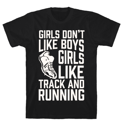 Girls Don't Like Boys Girls Like Track And Running Mens T-Shirt