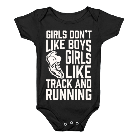 Girls Don't Like Boys Girls Like Track And Running Baby Onesy