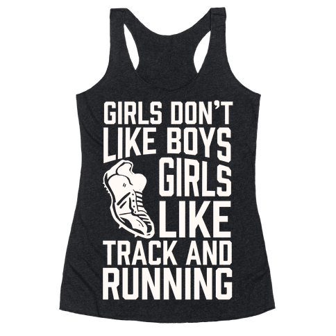 Girls Don't Like Boys Girls Like Track And Running Racerback Tank Top