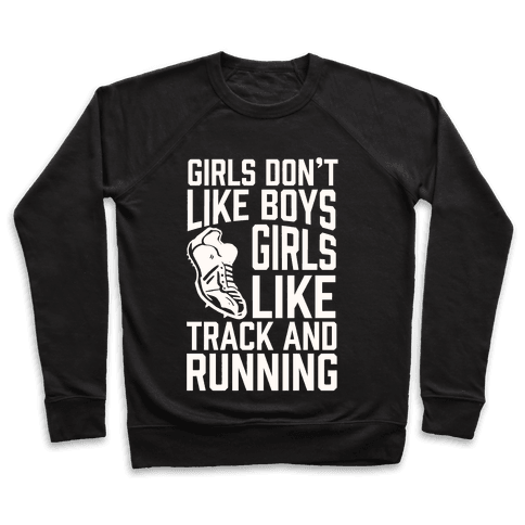 Girls Don't Like Boys Girls Like Track And Running Pullover