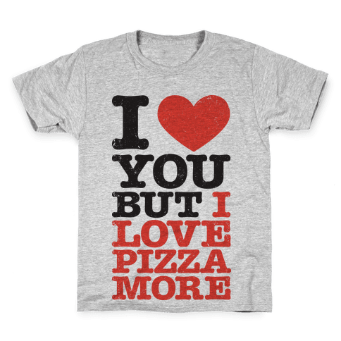 I Love You (Pizza Tank) Kids T-Shirt