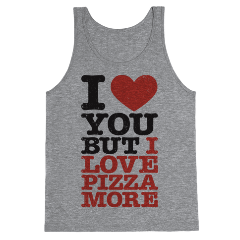 I Love You (Pizza Tank) Tank Top