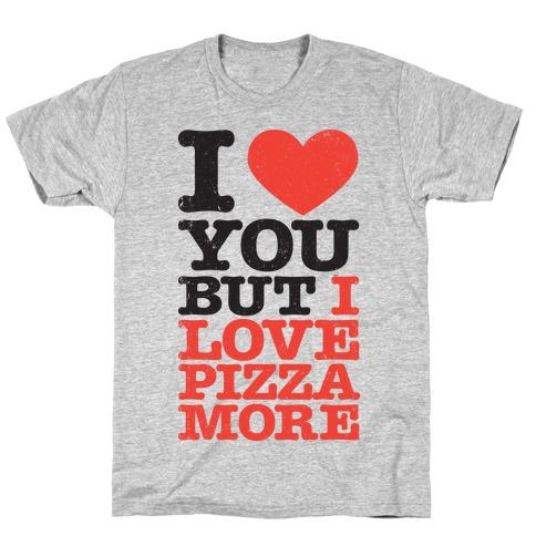 I Love You (Pizza Tank) T-Shirt