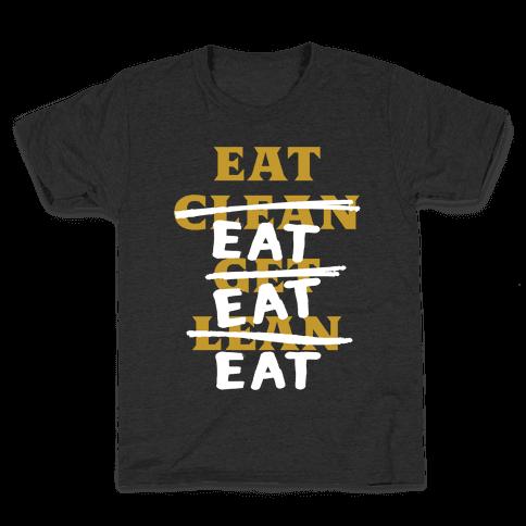 Eat Clean Get Lean? Just Eat Kids T-Shirt