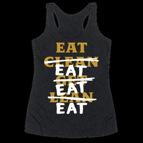 Eat Clean Get Lean? Just Eat Racerback Tank Top