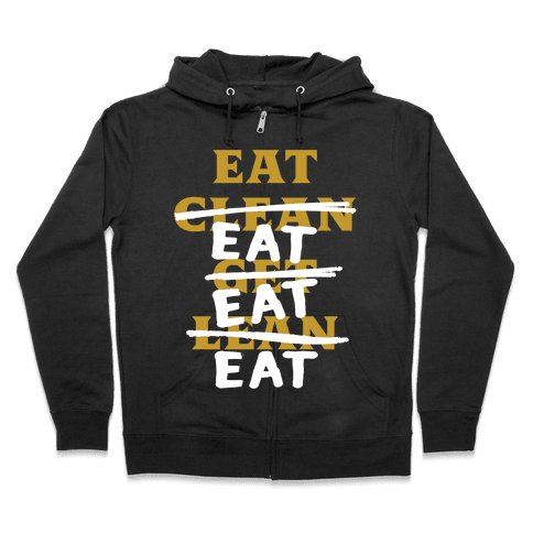 Eat Clean Get Lean? Just Eat Zip Hoodie