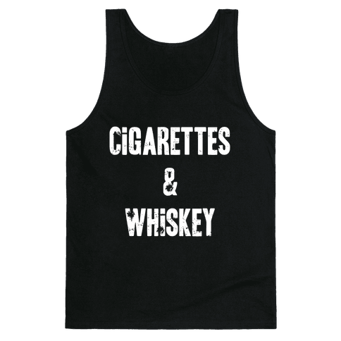 Cigarettes & Whiskey Tank Top