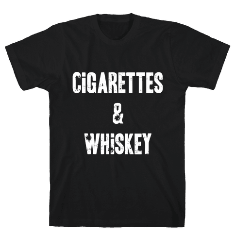 Cigarettes & Whiskey Mens T-Shirt