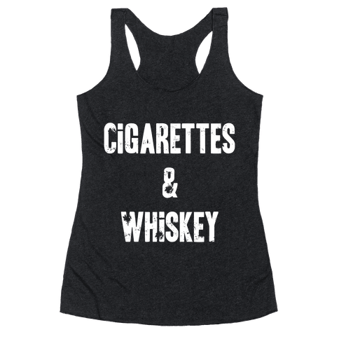Cigarettes & Whiskey Racerback Tank Top