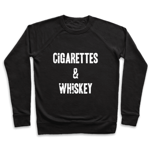 Cigarettes & Whiskey Pullover