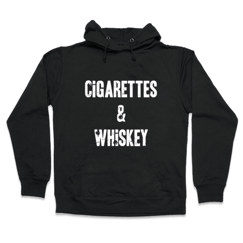 Cigarettes & Whiskey Hooded Sweatshirt