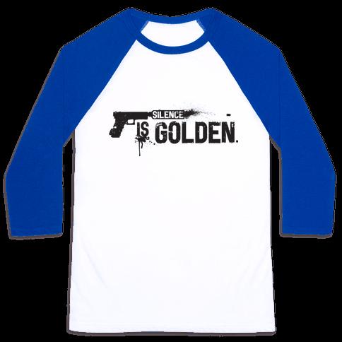 Silence is Golden Baseball Tee