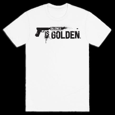 Silence is Golden Mens T-Shirt
