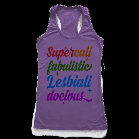 Supercali Fabulistic Lesbialidocious Racerback Tank Top