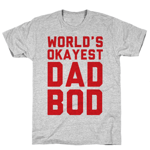 World's Okayest Dad Bod Mens T-Shirt