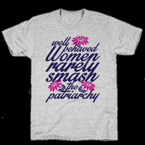 Well Behaved Women Mens T-Shirt