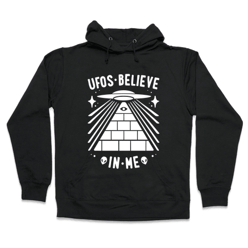 UFOS Believe In Me Hooded Sweatshirt