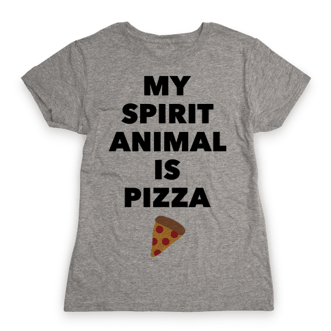 Pizza Spirit Animal Womens T-Shirt