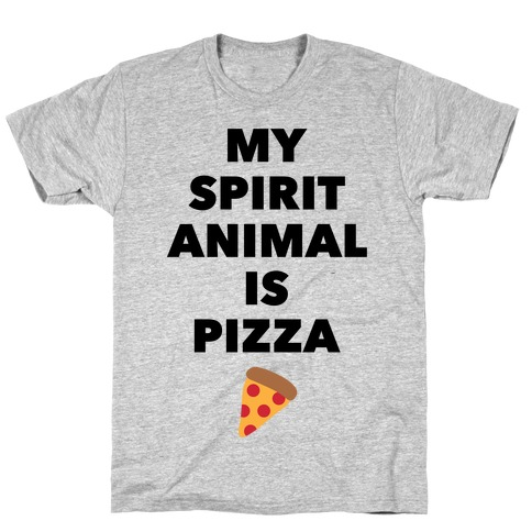 Pizza Spirit Animal T-Shirt