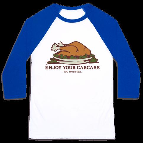 Enjoy Your Carcass Baseball Tee
