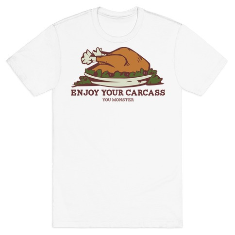 Enjoy Your Carcass Mens T-Shirt