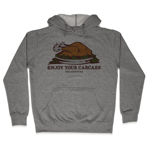 Enjoy Your Carcass Hooded Sweatshirt