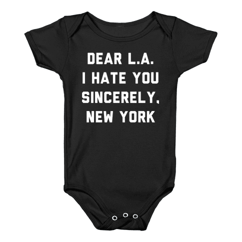 929ccf09354 Gym T Shirts · Dear L.A. I Hate You Sincerely New York Baby Onesy