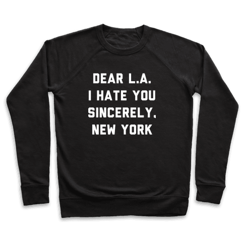 Gym T Shirts · Dear L.A. I Hate You Sincerely New York Pullover b3d0e741efc5