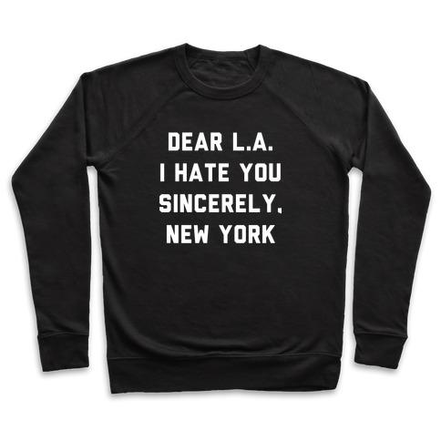a10507799d0 Dear L.A. I Hate You Sincerely New York Crewneck Sweatshirt
