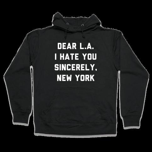 Dear L.A. I Hate You Sincerely New York Hooded Sweatshirt
