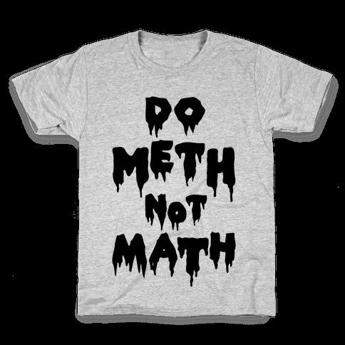 Meth Not Math Kids T-Shirt
