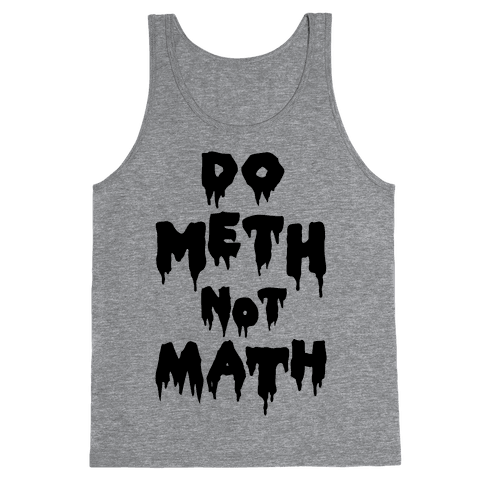 Meth Not Math Tank Top