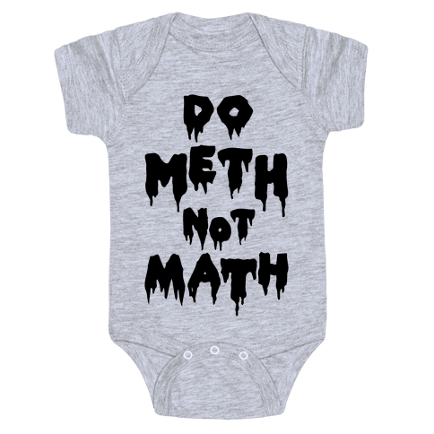 Meth Not Math Baby Onesy