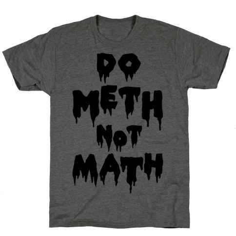 Meth Not Math T-Shirt