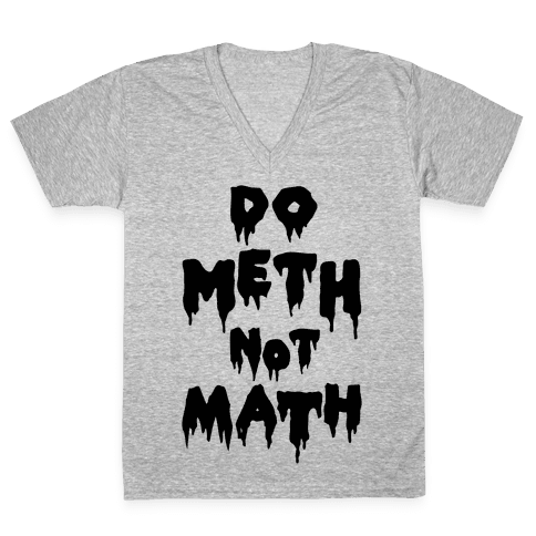 Meth Not Math V-Neck Tee Shirt