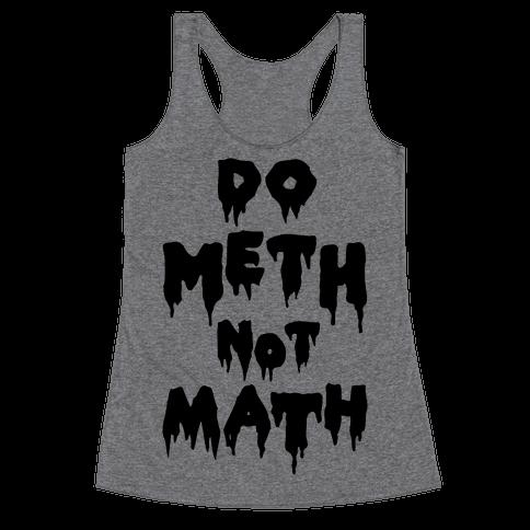 Meth Not Math Racerback Tank Top