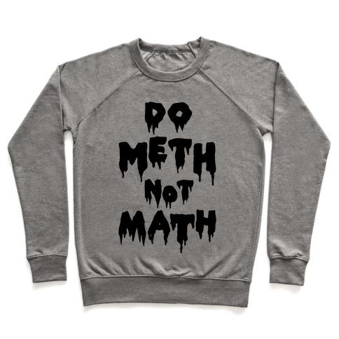 Meth Not Math Pullover