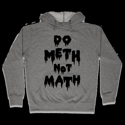 Meth Not Math Hooded Sweatshirt