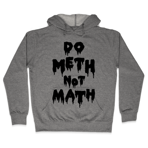 Meth Not Math Hooded Sweatshirt