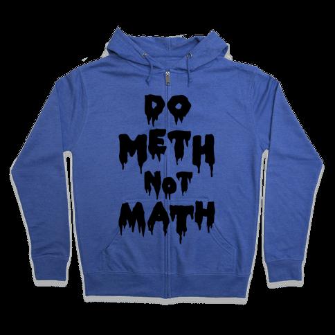 Meth Not Math Zip Hoodie