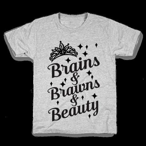 Brains & Brawns & Beauty Kids T-Shirt