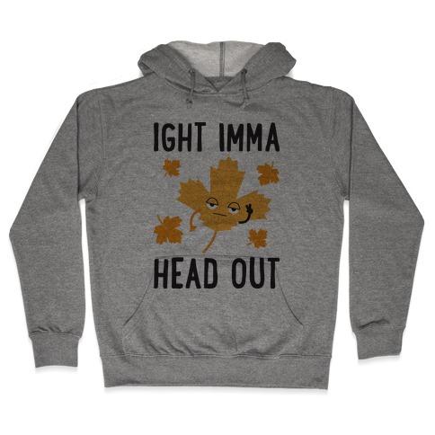 Ight Imma Head Out Leaf Hooded Sweatshirt