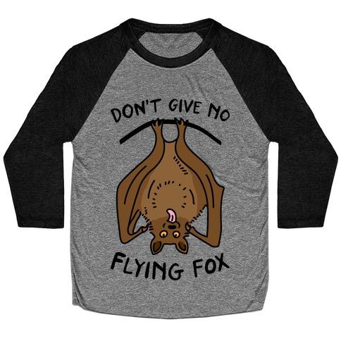 Don't Give No Flying Fox Baseball Tee